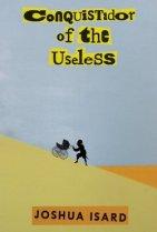 Conquistador of the Useless: Cover